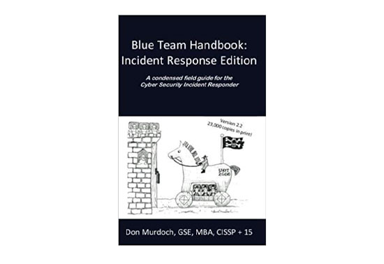 Blue Team Handbook: Incident Response Edition