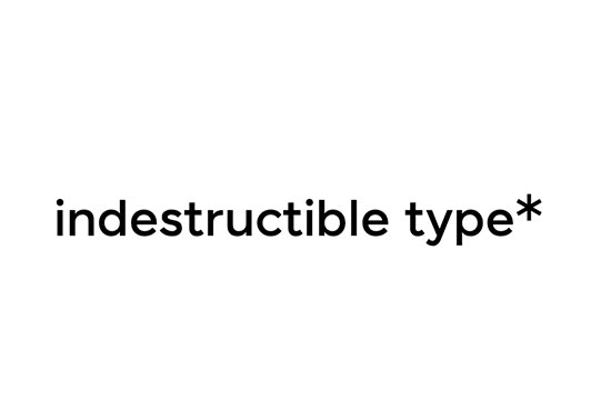 Indestructible Type